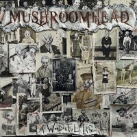 ​Mushroomhead - A Wonderful Life