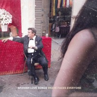 Spanish Love Songs - Brave Faces Everyone