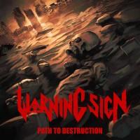 Warning Sign - Path To Destruction
