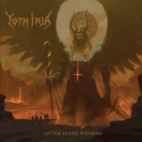 Yoth Iria - As The Flame Withers