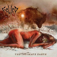 Felled - The Intimate Earth