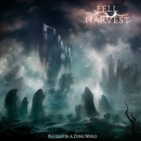 Fell Harvest - Pale Light In A Dying World
