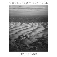 Ghone/Low Texture - Sea Of Sand