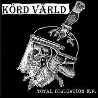 Körd Värld - Total Distortion EP