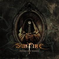 Subfire - Define The Sinner
