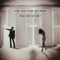 Nick Cave & The Bad Seeds - Push The Sky Away