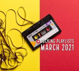 Rocking Playlists: Μάρτιος 2021