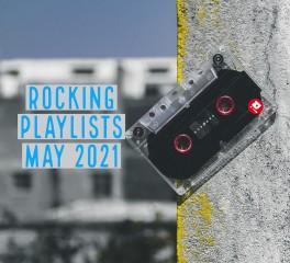 Rocking Playlists: Μάιος 2021