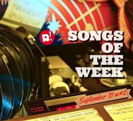 Τα τραγούδια της εβδομάδας (10/09/21)
