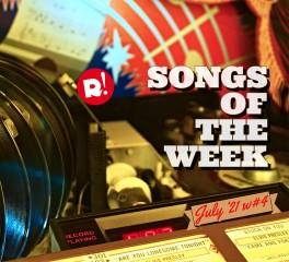 Τα τραγούδια της εβδομάδας (23/07/21)
