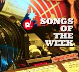 Τα τραγούδια της εβδομάδας (06/08/21)