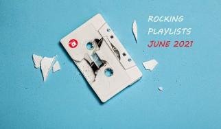 Rocking Playlists: Ιούνιος 2021