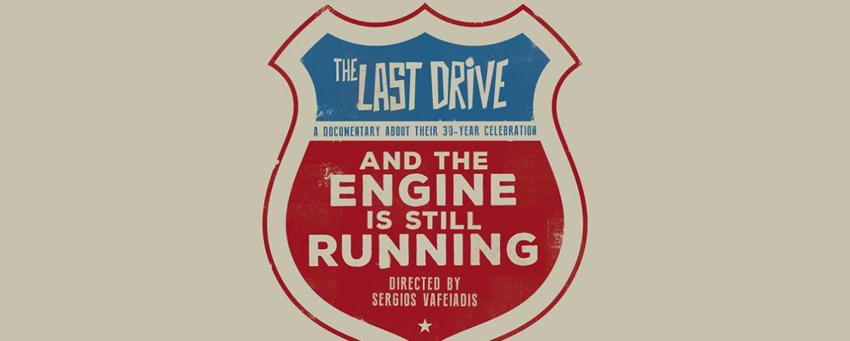 """...And The Engine Is Still Running"" - Πρεμιέρα του ντοκιμαντέρ για τους Last Drive"