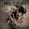Show Your Face - Promo