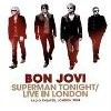 Bon Jovi - Superman Tonight: Live In London