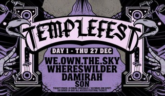Templefest - Day 1: We.own.the.sky, Whereswilder, Damirah, Son @ Temple, 27/12/18