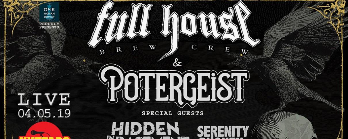 Full House Brew Crew, Potergeist, Hidden In The Basement, Serenity Broken @ Κύτταρο, 04/05/19