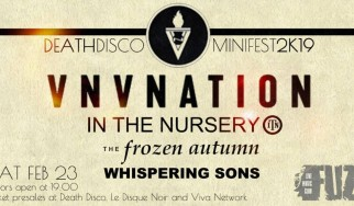 DeathDisco Minifest 2K19 (VNV Nation, In The Nursery, The Frozen Autumn, Whispering Sons) @ Fuzz Club, 23/02/19