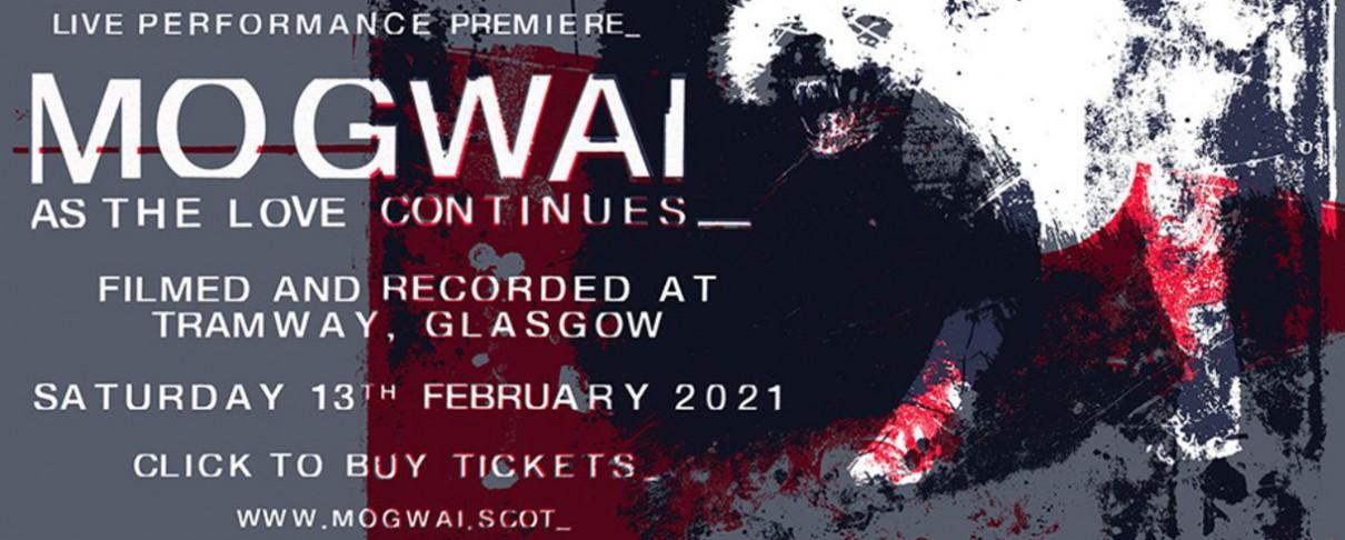 Mogwai (live streaming premiere) @ Tramway, Γλασκώβη, 13/02/21