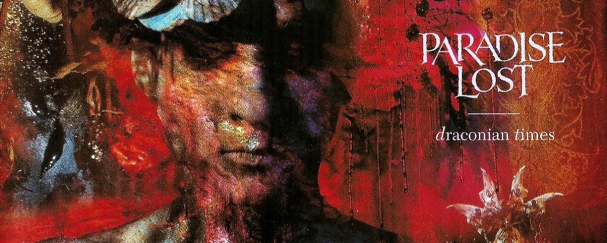 """Το """"Draconian Times"""" των Paradise Lost επανακυκλοφορεί τον Δεκέμβριο"""