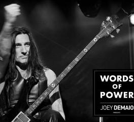 "Joey DeMaio: «Γιατί αποφάσισα να ξεκινήσω το podcast ""Words Of Power""»"