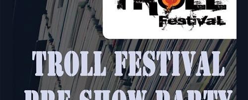 TrollFestivaL Pre Show Party @ Zazzium, 17/05