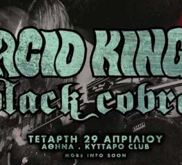 Acid King και Black Cobra μαζί στην Ελλάδα