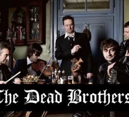 Ξανά στην χώρα μας οι The Dead Brothers