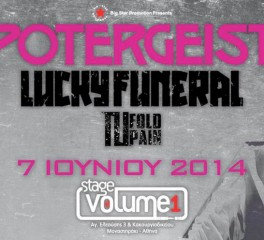 Potergeist, Lucky Funeral και 3Fold Pain στο Stage Volume 1