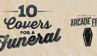 10 covers for a funeral: An Arcade Fire tribute