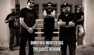 Δημήτρης Μεντζέλος & Prejudice Reborn - Συμμετέχετε στα γυρίσματα του πρώτου video clip του project