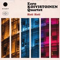 The Eero Koivistoinen Quartet - Hati Hati