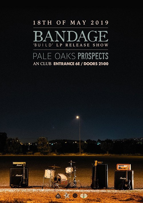 Bandage, Pale Oaks, Prospects Αθήνα @ AN Club