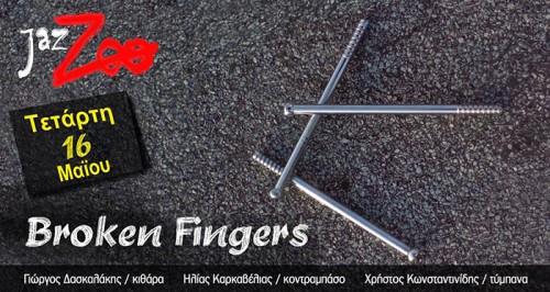 Broken Fingers Αθήνα @ The Zoo