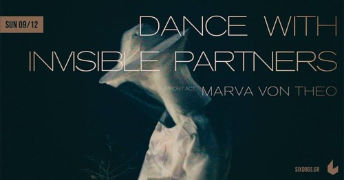 Dance With Invisible Partners, Marva Von Theo Αθήνα @ 6 D.O.G.S