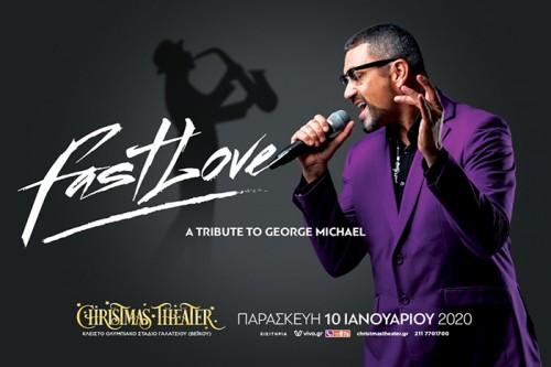 Fast Love: A Tribute To George Michael Αθήνα @ Κλειστό Ολυμπιακό Στάδιο Γαλατσίου