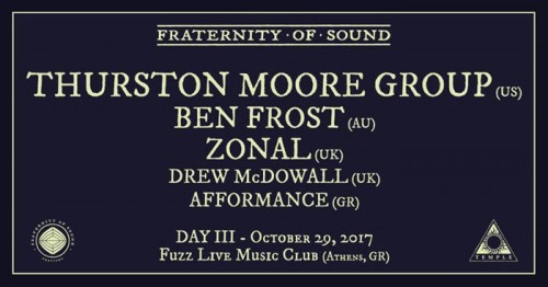 Fraternity Of Sound Festival: Thurston Moore Group, Ben Frost, Zonal, Drew McDowall, Afformance Αθήνα @ Fuzz Club