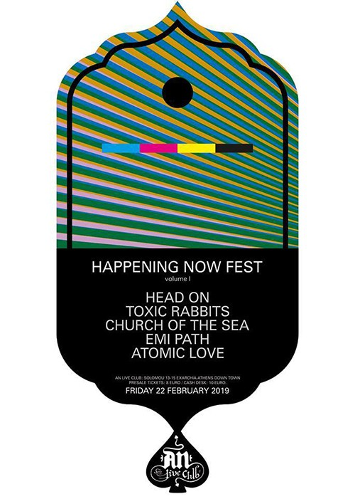 Happening Now Fest: Head On, Toxic Rabbits, Church Of The Sea, Emi Path, Atomic Love Αθήνα @ AN Club