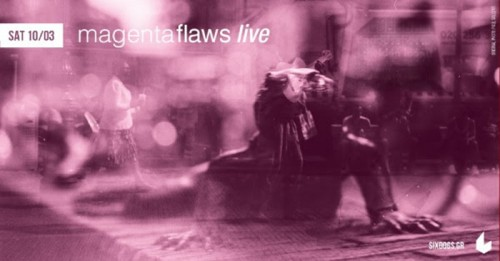 Magenta Flaws Αθήνα @ 6 D.O.G.S