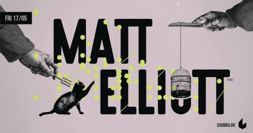 Matt Elliott Αθήνα @ 6 D.O.G.S