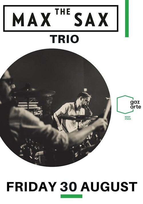 Max The Sax trio Αθήνα @ Gazarte