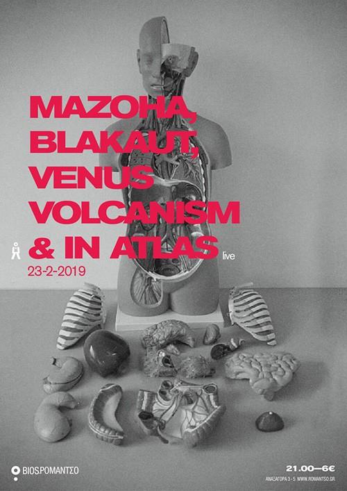 Mazoha, Blakaut, Venus Volcanism & In Atlas Αθήνα @ Ρομάντσο