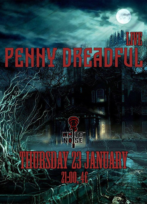 Penny Dreadful Αθήνα @ White Noise