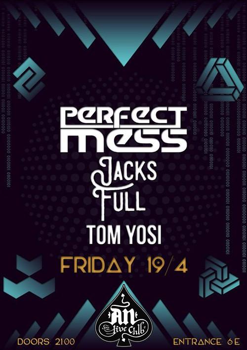 Perfect Mess, Jacks Full, Tom Yosi Αθήνα @ AN Club