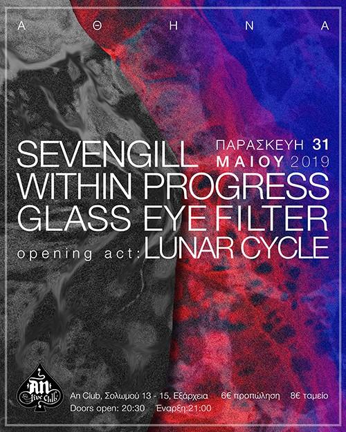 Sevengill, Within Progress, Glass Eye Filter, Lunar Cycle Αθήνα @ AN Club