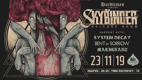 Skybinder, System Decay, Bent By Sorrow, Malignant Αθήνα @ AN Club