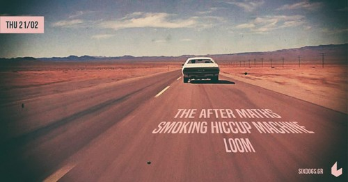 The After Maths, Smoking Hiccup Machine, Loom Αθήνα @ 6 D.O.G.S