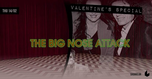 The Big Nose Attack Αθήνα @ 6 D.O.G.S