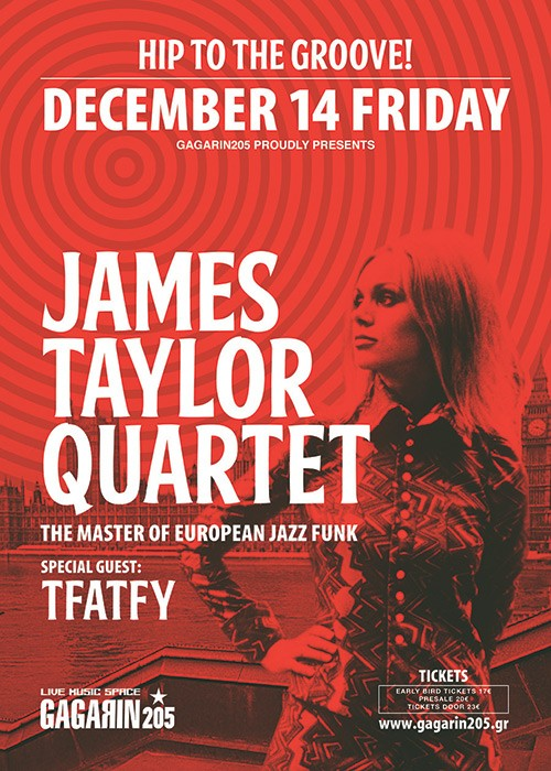The James Taylor Quartet, Tfatfy Αθήνα @ Gagarin 205