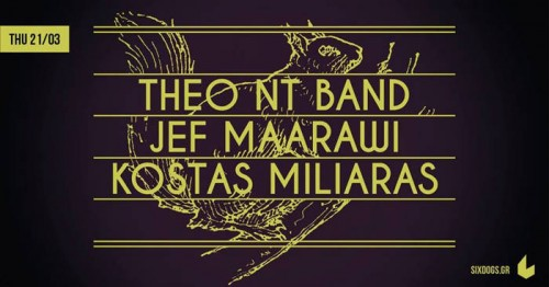 Theo Nt Band, Jef Maraawi, Kostas Milliaras Αθήνα @ 6 D.O.G.S